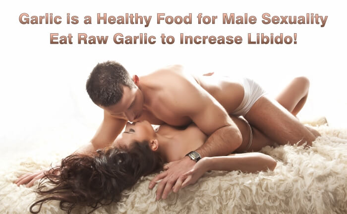 Garlic for male sexuality. Eat raw garlic to boost male sexuality